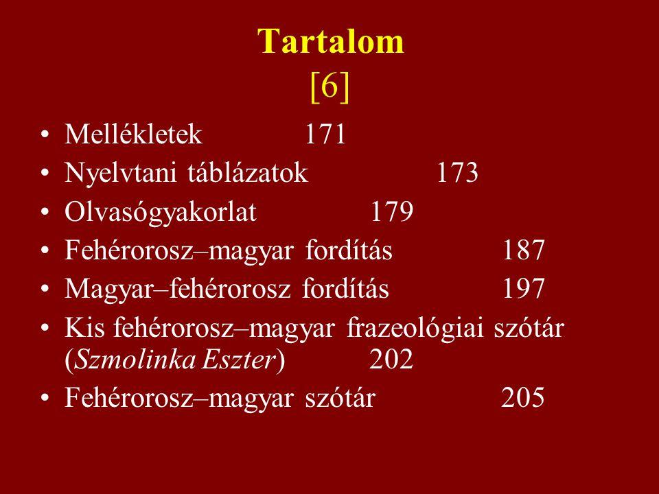 Tartalom [6] Mellékletek 171 Nyelvtani táblázatok 173